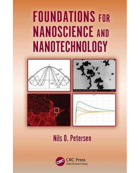 Foundations for Nanoscience and Nanotechnology -  by Nils O. Petersen (Paperback) - image 1 of 1
