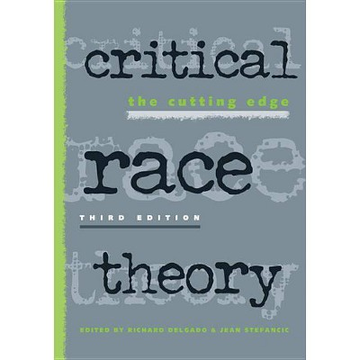 Critical Race Theory - 3rd Edition by  Jean Stefancic (Paperback)