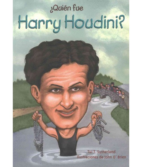 ¿Quién fue Harry Houdini?/ Who Was Harry Houdini? (Paperback) (Tui Sutherland) - image 1 of 1