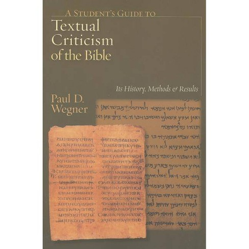 A Student's Guide to Textual Criticism of the Bible - by  Paul D Wegner (Paperback) - image 1 of 1