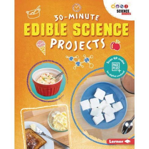 30-Minute Edible Science Projects - (30-Minute Makers) by  Anna Leigh (Hardcover) - image 1 of 1
