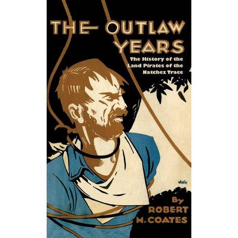 The Outlaw Years - by  Robert Coates (Paperback) - image 1 of 1