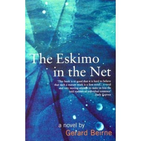 The Eskimo in the Net - by  Gerard Beirne (Paperback) - image 1 of 1