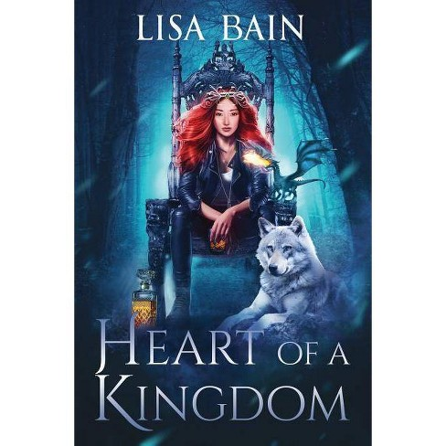 Heart of a Kingdom - by  Lisa Bain (Paperback) - image 1 of 1