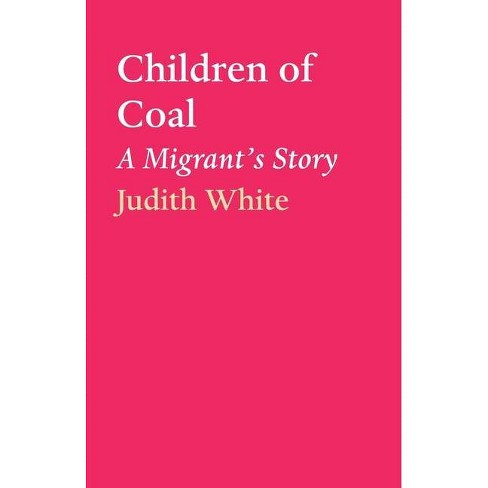 Children of Coal - by  Judith White (Paperback) - image 1 of 1
