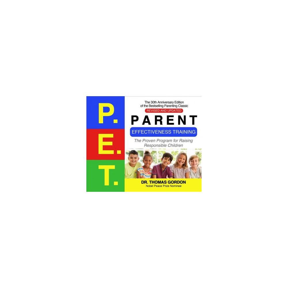 Parent Effectiveness Training : The Proven Program for Raising Responsible Children - (MP3-CD)