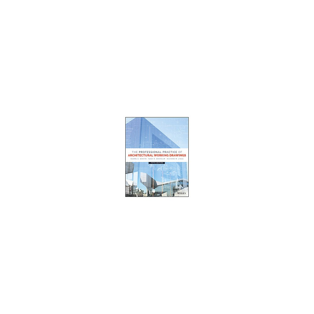 Professional Practice of Architectural Working Drawings - (Hardcover)