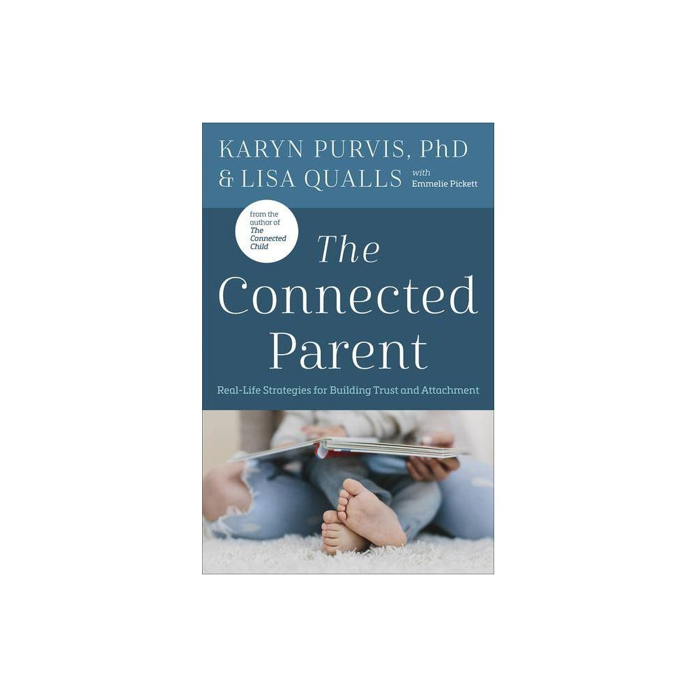 The Connected Parent By Lisa Qualls Karyn Purvis Paperback