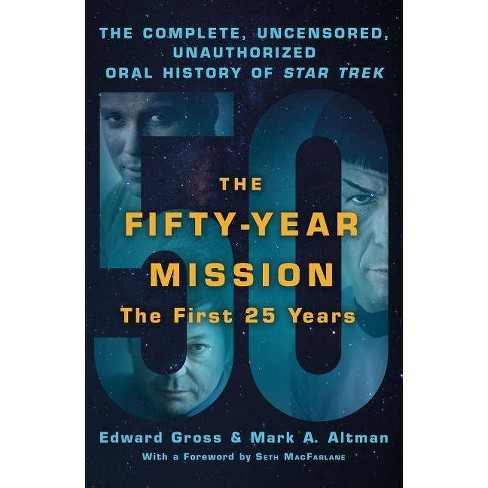 The Fifty-Year Mission: The Complete, Uncensored, Unauthorized Oral History of Star Trek: The First 25 - image 1 of 1