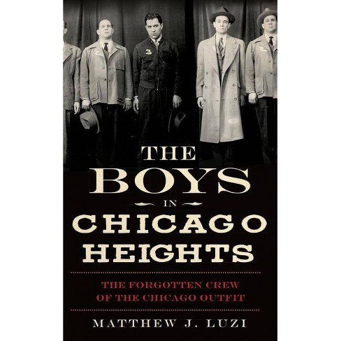 The Boys in Chicago Heights - by  Matthew J Luzi (Hardcover) - image 1 of 1