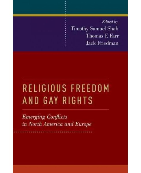 Religious Freedom and Gay Rights : Emerging Conflicts in the United States and Europe (Hardcover) - image 1 of 1