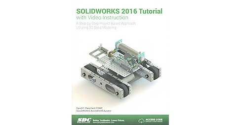 Solidworks 2016 Tutorial With Video Instruction : A Step-by-step Project Based Approach Utilizing 3d - image 1 of 1