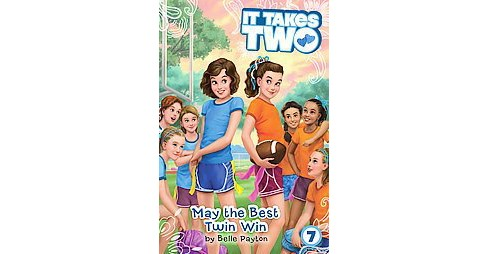 May the Best Twin Win (Paperback) (Belle Payton) - image 1 of 1