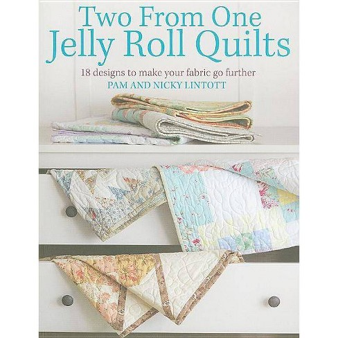 Two from One Jelly Roll Quilts - by  Pam Lintott & Nicky Lintott (Paperback) - image 1 of 1