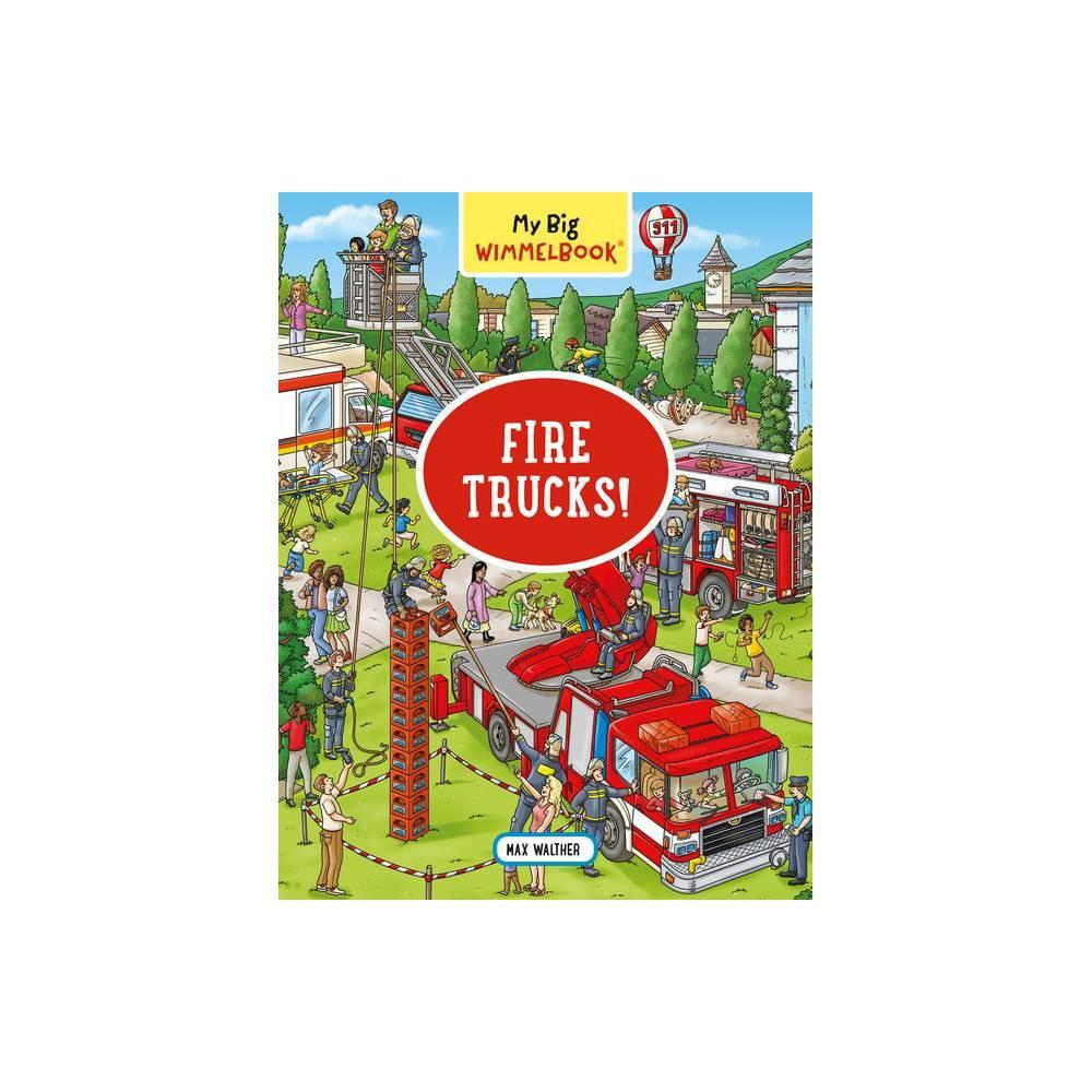 My Big Wimmelbook Fire Trucks My Big Wimmelbooks By Max Walther Board Book