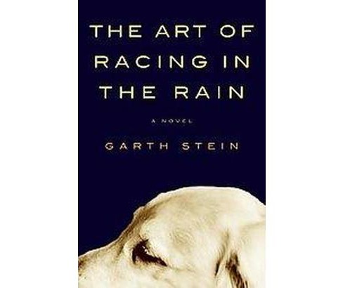 The Art of Racing in the Rain (Hardcover) by Garth Stein - image 1 of 1