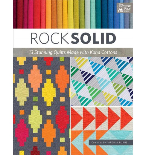 Rock Solid : 13 Stunning Quilts Made With Kona Cottons (Paperback) - image 1 of 1