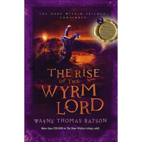 The Rise of the Wyrm Lord - (Door Within Trilogy) by  Wayne Thomas Batson (Paperback) - image 1 of 1