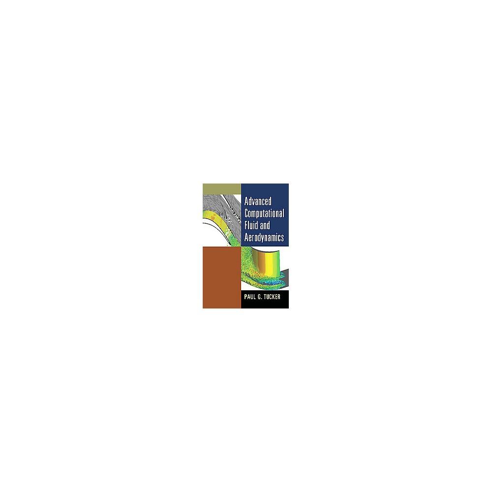 Advanced Computational Fluid and Aerodyn ( Cambridge Aerospace) (Hardcover)