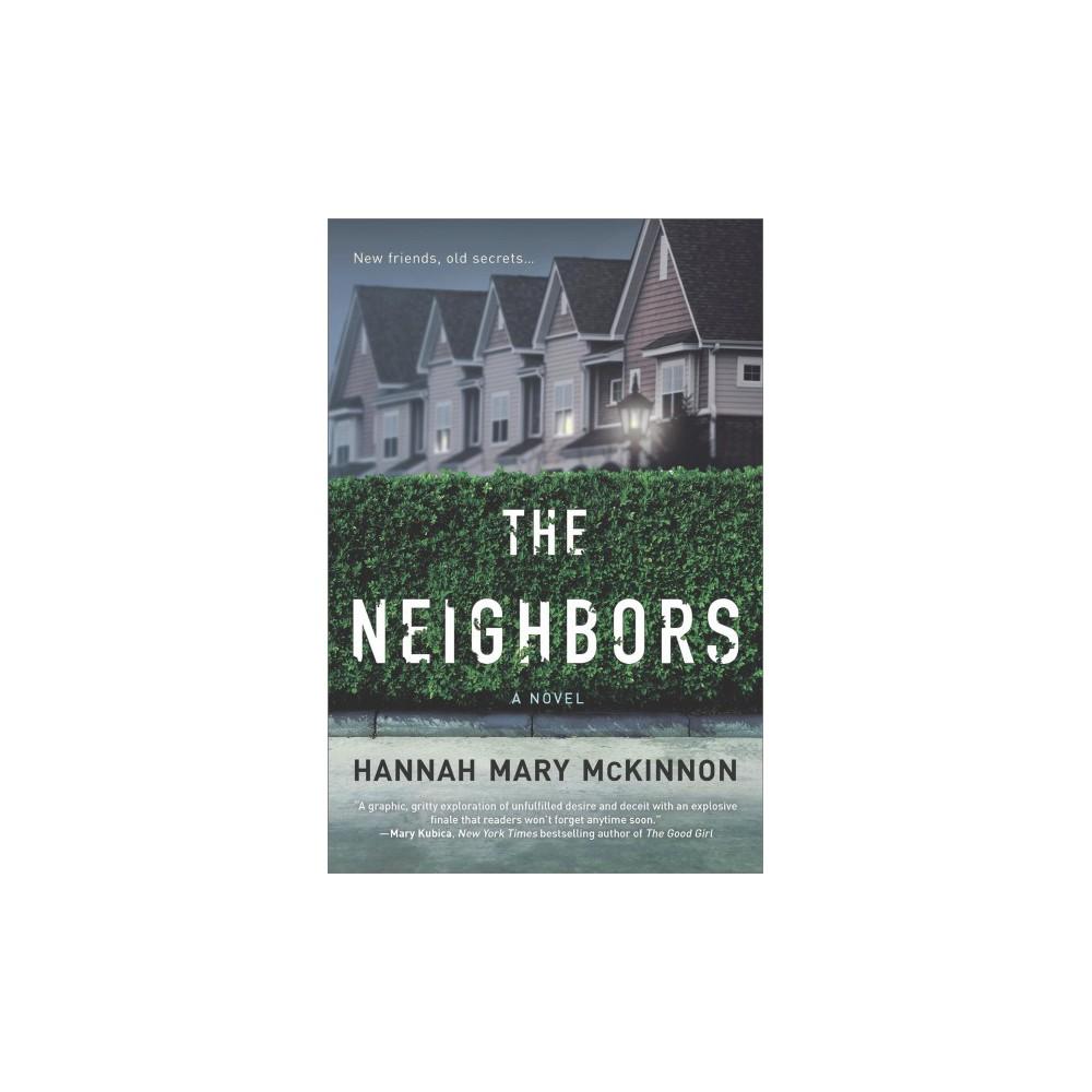 Neighbors - by Hannah Mary McKinnon (Paperback)