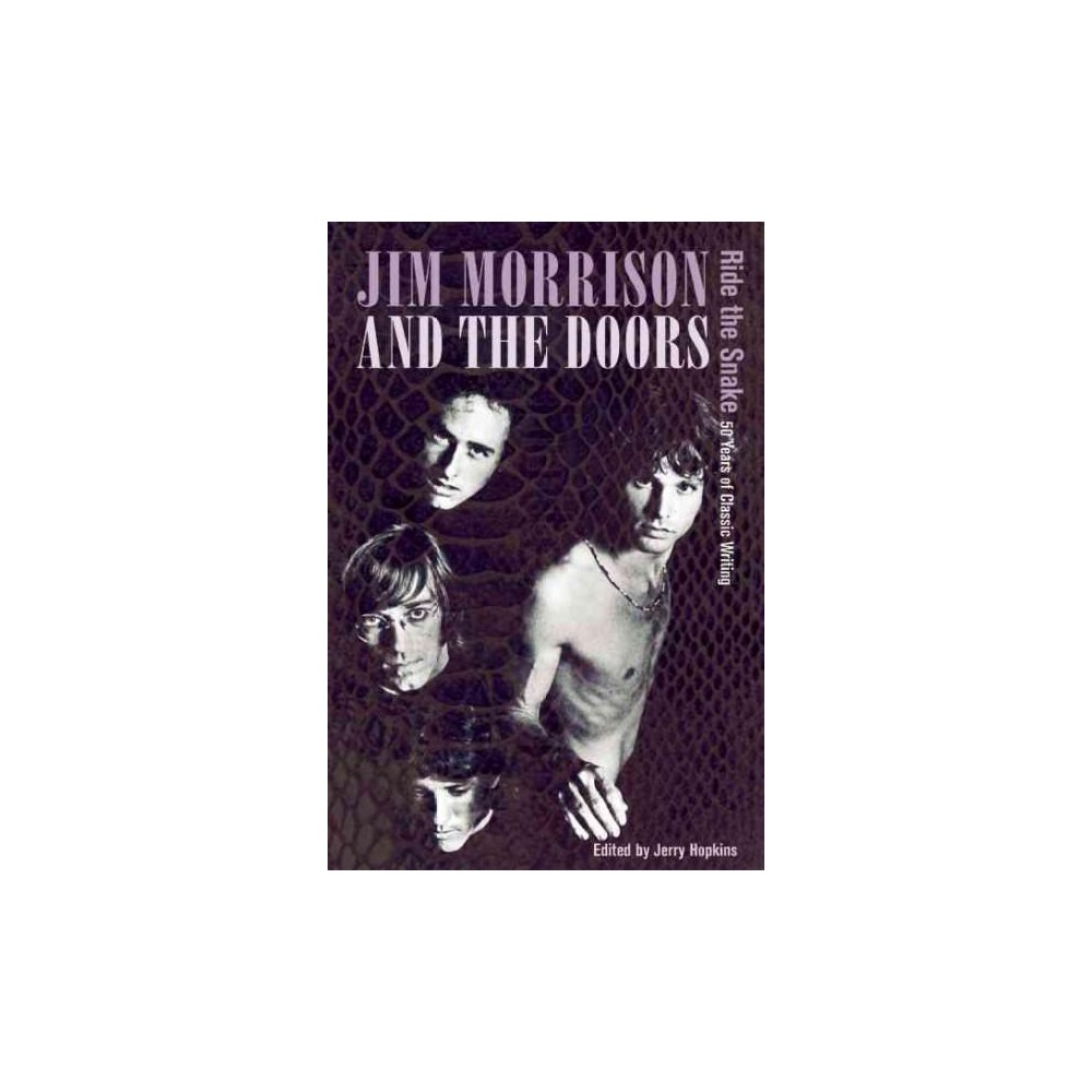 Jim Morrison and the Doors : Ride the Snake; 50 Years of Classic Writing - (Paperback)