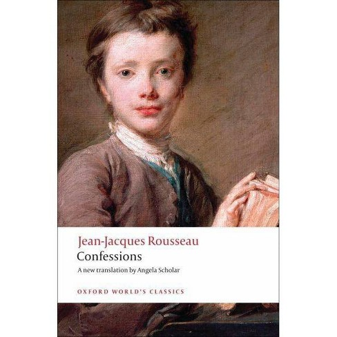 Confessions - (Oxford World's Classics (Paperback)) by  Jean-Jacques Rousseau (Paperback) - image 1 of 1