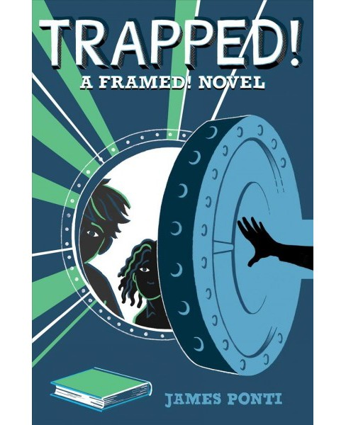 Trapped! -  (Framed!) by James Ponti (Hardcover) - image 1 of 1