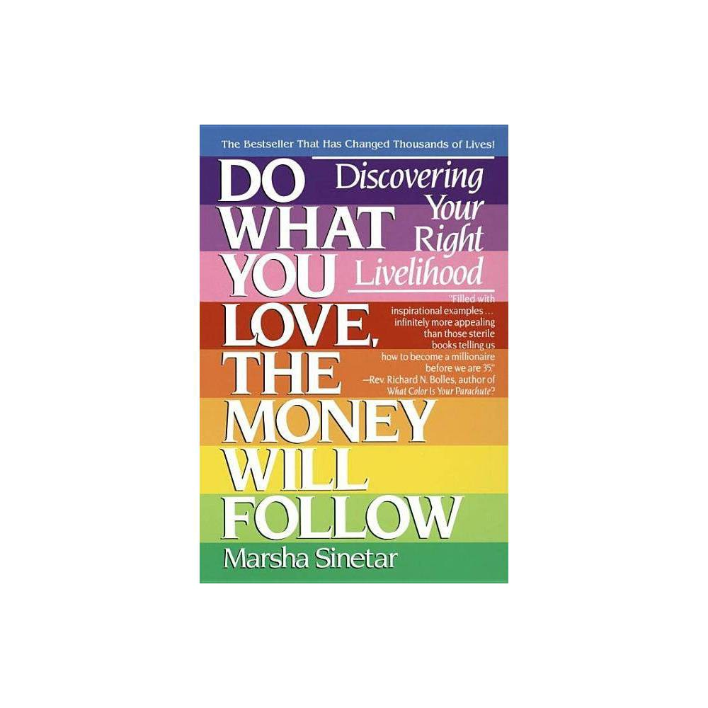 Do What You Love The Money Will Follow By Marsha Sinetar Paperback