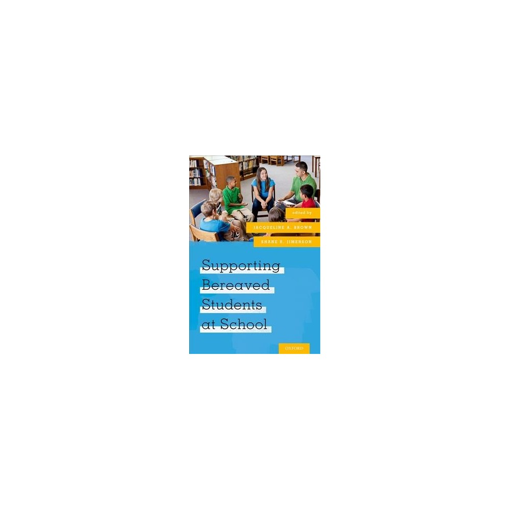 Supporting Bereaved Students at School (Paperback)