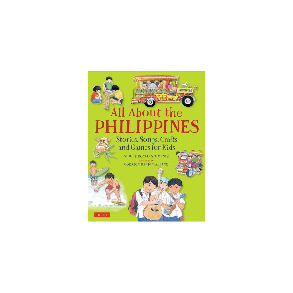 All About the Philippines : Stories, Songs, Crafts and Games for Kids (Hardcover) (Gidget Roceles