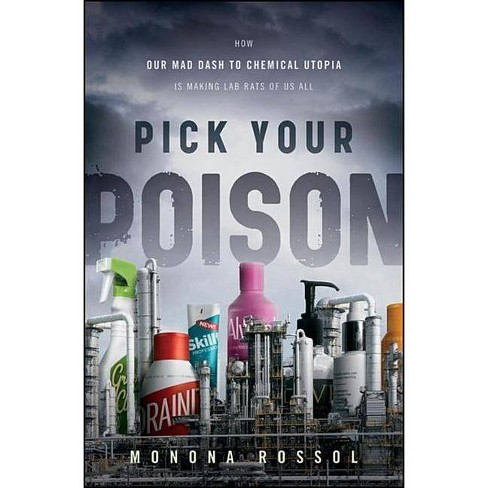 Pick Your Poison - by  Monona Rossol (Hardcover) - image 1 of 1