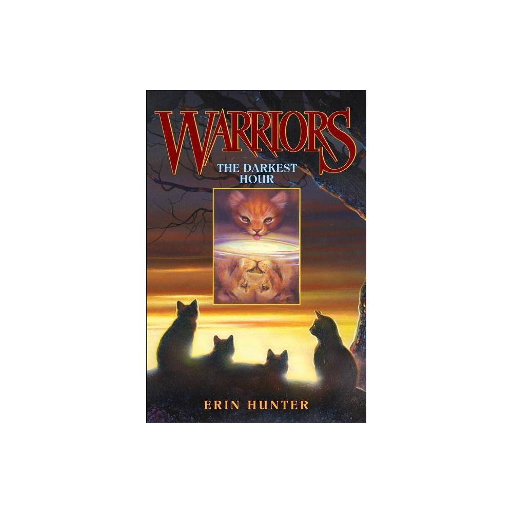 ISBN 9780060000073 product image for The Darkest Hour - (Warriors: The Prophecies Begin, 6) by Erin Hunter (Hardcover | upcitemdb.com