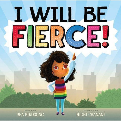 I Will Be Fierce - by  Bea Birdsong (Hardcover) - image 1 of 1