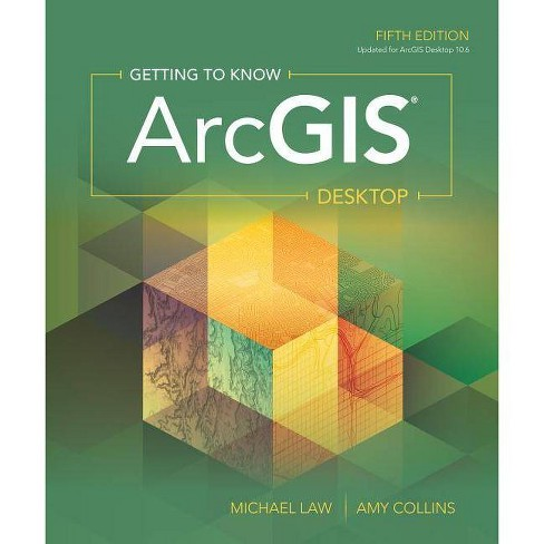 Getting to Know Arcgis Desktop - 5th Edition by  Michael Law & Amy Collins (Paperback) - image 1 of 1