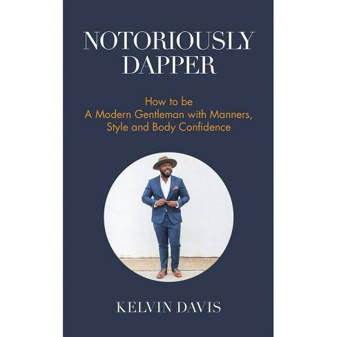 Notoriously Dapper - by  Kelvin Davis (Paperback) - image 1 of 1