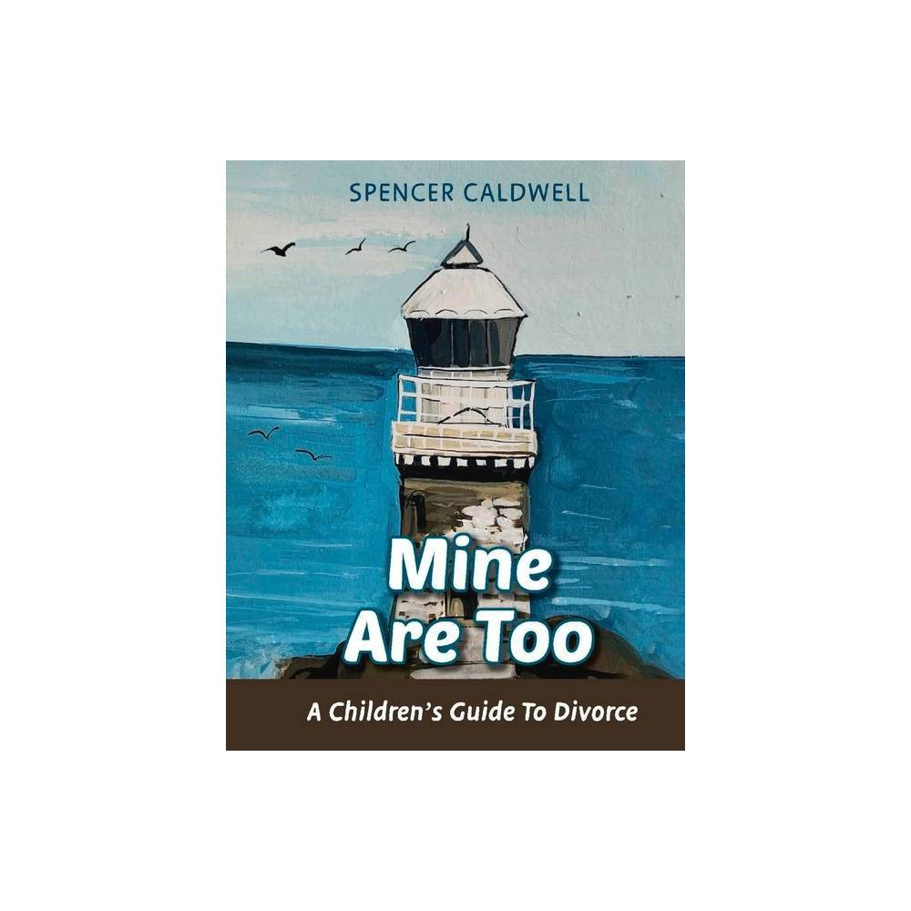 Mine Are Too By Spencer Caldwell Hardcover