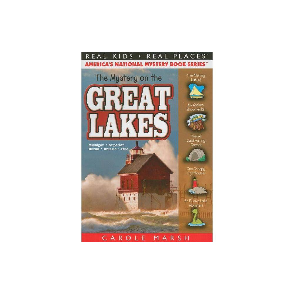 The Mystery On The Great Lakes Real Kids Real Places Paperback By Carole Marsh Paperback