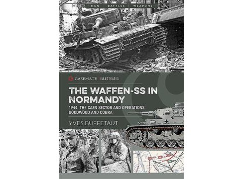 Waffen-SS in Normandy June 1944 : The Caen Sector -  ILL by Yves Buffetaut (Paperback) - image 1 of 1