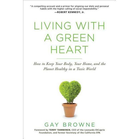 Living with a Green Heart - by  Gay Browne (Paperback) - image 1 of 1