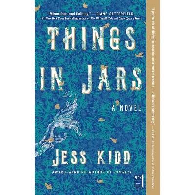 Things in Jars - by  Jess Kidd (Paperback)