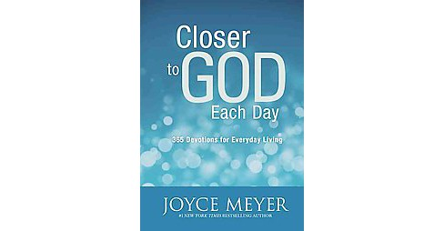 Closer to God Each Day : 365 Devotions for Everyday Living (Large Print) (Hardcover) (Joyce Meyer) - image 1 of 1