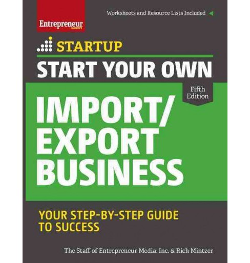 Start Your Own Import / Export Business : Your Step-by-Step Guide to Success (Paperback) (Rich  Mintzer) - image 1 of 1