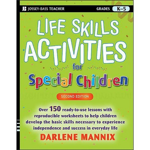 Life Skills Activities for Special Children, Grades K-5 - (Jossey-Bass Teacher) 2nd Edition by  Darlene Mannix (Paperback) - image 1 of 1