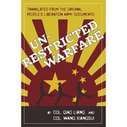 Unrestricted Warfare - by  Qiao Liang & Wang Xiangsui (Paperback)