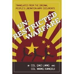 Unrestricted Warfare - by  Qiao Liang & Wang Xiangsui (Paperback)