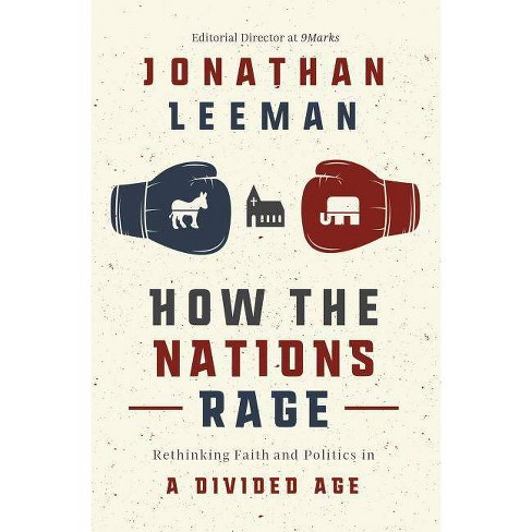 How the Nations Rage - by  Jonathan Leeman (Hardcover) - image 1 of 1