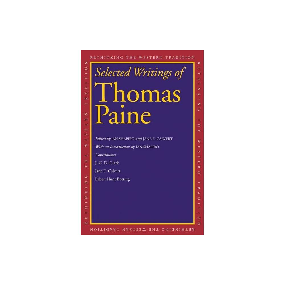 Selected Writings Of Thomas Paine Rethinking The Western Tradition Paperback