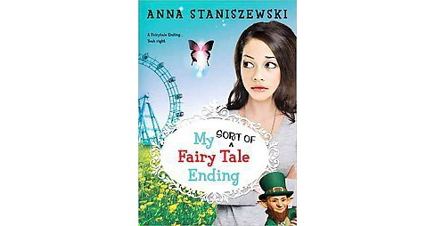 My Sort of Fairy Tale Ending (Paperback) (Anna Staniszewski) - image 1 of 1