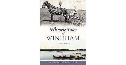Historic Tales of Windham (Paperback) (Derek Saffie) - image 1 of 1