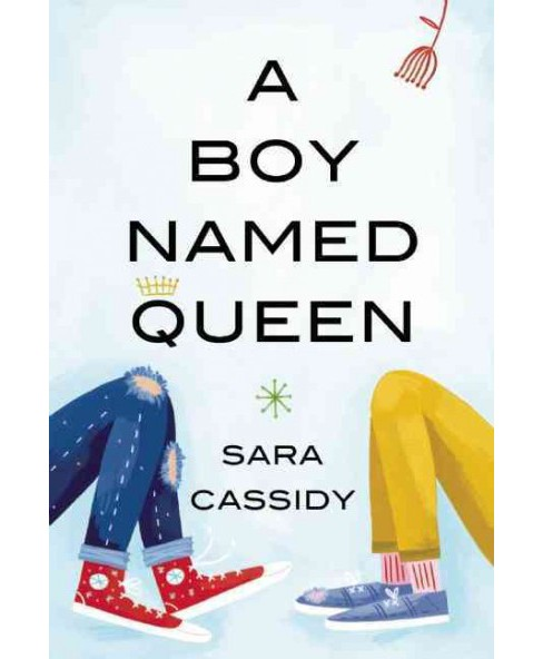 Boy Named Queen (Hardcover) (Sara Cassidy) - image 1 of 1